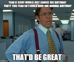 December Birthday Meme - how i feel as a december baby imgflip