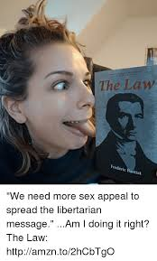 Sex Appeal Meme - the law frédéric bastiat we need more sex appeal to spread the