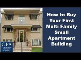 how to buy your first multi family small apartment building youtube