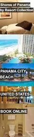 Long Beach Resort Resort Collection Best 25 Hotels In Panama City Ideas On Pinterest Panama City