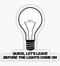 Leave Before The Lights Come On by Coupon Drawing Stickers Redbubble