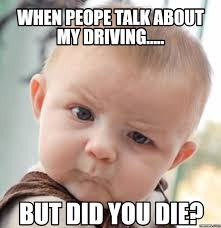Did You Die Meme - but did you die meme 28 images funny hangover sayings kappit