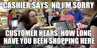 Retail Memes - image tagged in annoying retail customer retail memes walmart