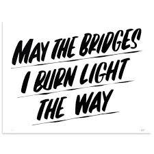 may the bridges i burn light the way vetements baron von fancy prints may the bridges i burn light the way