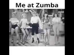 Funny Zumba Memes - me at zumba youtube