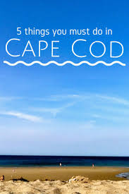 5 things you must do in cape cod carrie gillaspie