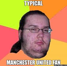 Quick Memes Generator - typical manchester united fan gordo granudo abc memes quick
