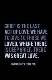 Saying Goodbye To A Loved One Quotes by How To Thrive In Times Of Trouble Grief Dads And Wisdom