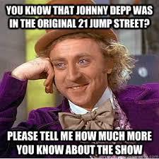 21 Jump Street Memes - 21 jump street show memes street best of the funny meme