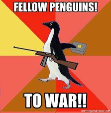 Penguin Meme Generator - fellow penguins to war socially fed up penguin meme generator