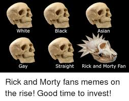 Asian Gay Meme - white black asian gay straight rick and morty fan rick and morty