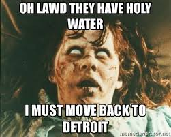 Lawd Meme - oh lawd they have holy water i must move back to detroit