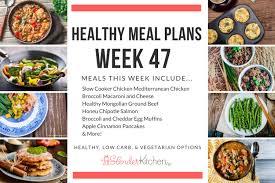 healthy meal plans week 47 slender kitchen