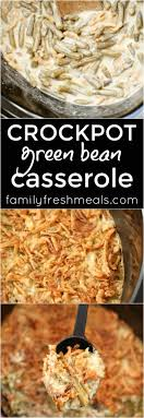 crockpot green bean casserole family fresh meals