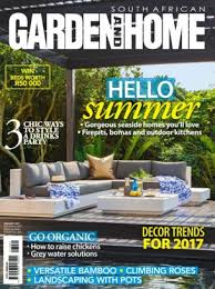 Home Design Magazines South Africa South African Garden And Home Magazine January 2017 Issue U2013 Get