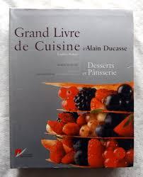 livre cuisine ducasse ducasse alain robert frédéric grand livre de cuisine