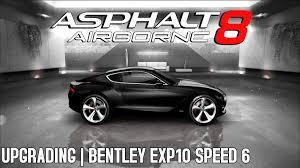 bentley exp 10 speed 6 asphalt 8 asphalt 8 upgrading bentley exp10 speed 6 youtube