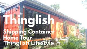 thinglish shipping container home tour youtube