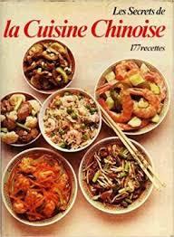 livre cuisine chinoise les secrets de la cuisine chinoise livre de