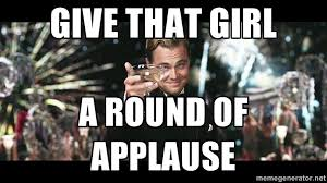 Applause Meme - give that girl a round of applause leonardo dicapriooo meme