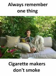 Memes Makers - dopl3r com memes always remember one thing cigarette makers dont