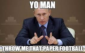 Meme Football - football meme 010 putin paper football comics and memes