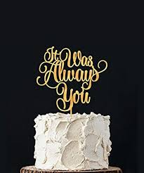 anniversary cake toppers wedding cake topper it was always you 1 8 thick