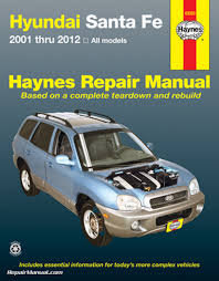 haynes hyundai santa fe 2001 2012 auto repair manual