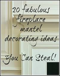 fireplace decorating ideas 20 great fireplace mantel decorating ideas laurel home blog
