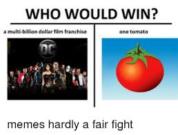 Tomato Meme - who would win a multi billion dollar film franchise one tomato
