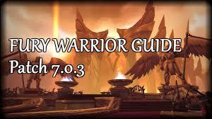 Bajheera Legion Arms Warrior Talent Guide Pve Pvp Legion Fury Warrior Guide Patch 7 0 3 Fury Warrior Pve