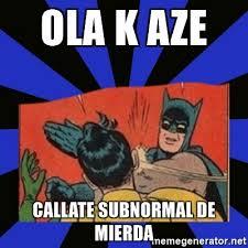 Batman And Robin Meme Generator - ola k aze callate subnormal de mierda batman slaps robin meme