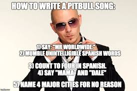 Internet Meme Songs - how to write a pitbull song 3 count to four in spanish 4 say