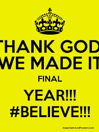 thank god we made it year believe keep calm and