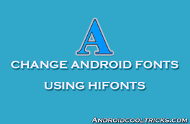 android fonts how to change android fonts using hifonts with one click