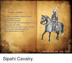 Ottoman Synonym Sipahi Cavalry Ssipahi Refers To All Freeborn Ottoman Turkish