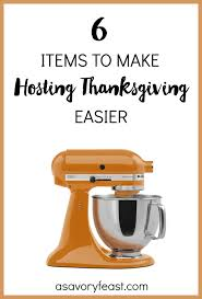 6 items to make hosting thanksgiving dinner easier