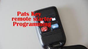 diy programming a pats key remote starter youtube