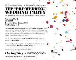 bloomingdale bridal gift registry the pre wedding wedding party at bloomingdale s chestnut hill