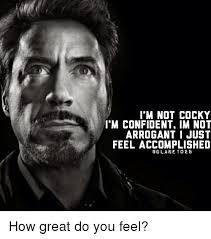 Cocky Meme - i m not cocky i m confident im not arrogant i just feel accomplished