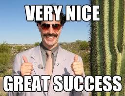 Success Memes - very nice great success success borat quickmeme