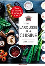 le larousse de la cuisine amazon fr le larousse de la cuisine larousse livres