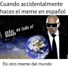 Buenos Memes En Espaã Ol - 25 best memes about memes en espanol memes en espanol memes
