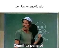 Meme Don Ramon - dopl3r com memes don ramon ense祓ando