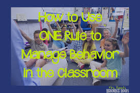 how to use one rule to manage behavior in the classroom mrs