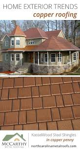 home exterior trends copper roof kasselwood steel shingles in