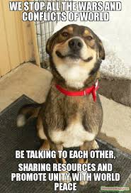 Peace Meme - we stop all the wars and conflicts of world be talking to each other