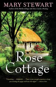 rose cottage rediscovered classics mary stewart 9781569768068