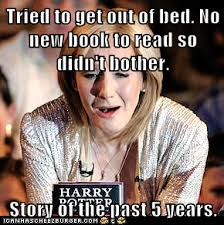 Get Out Of Bed Meme - can t get out of bed my sad potter life know your meme