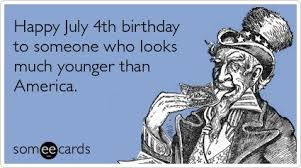 Happy Fourth Birthday Quotes Fourth Of July Ecards 4th Of July Quotes Usa Independence Day